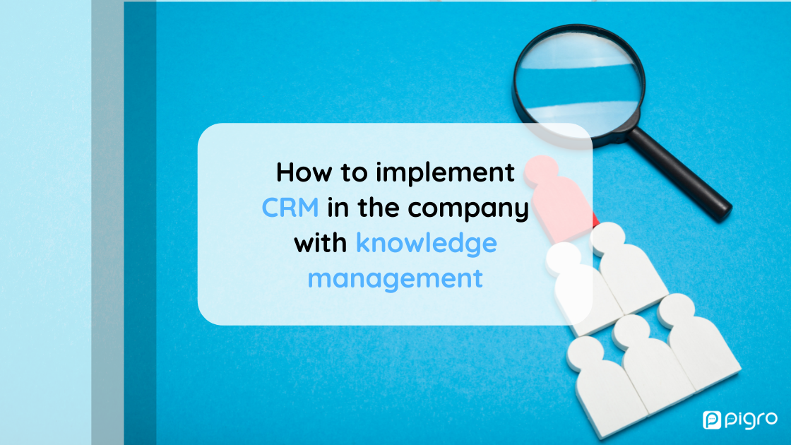 How to implement CRM in the company with knowledge management