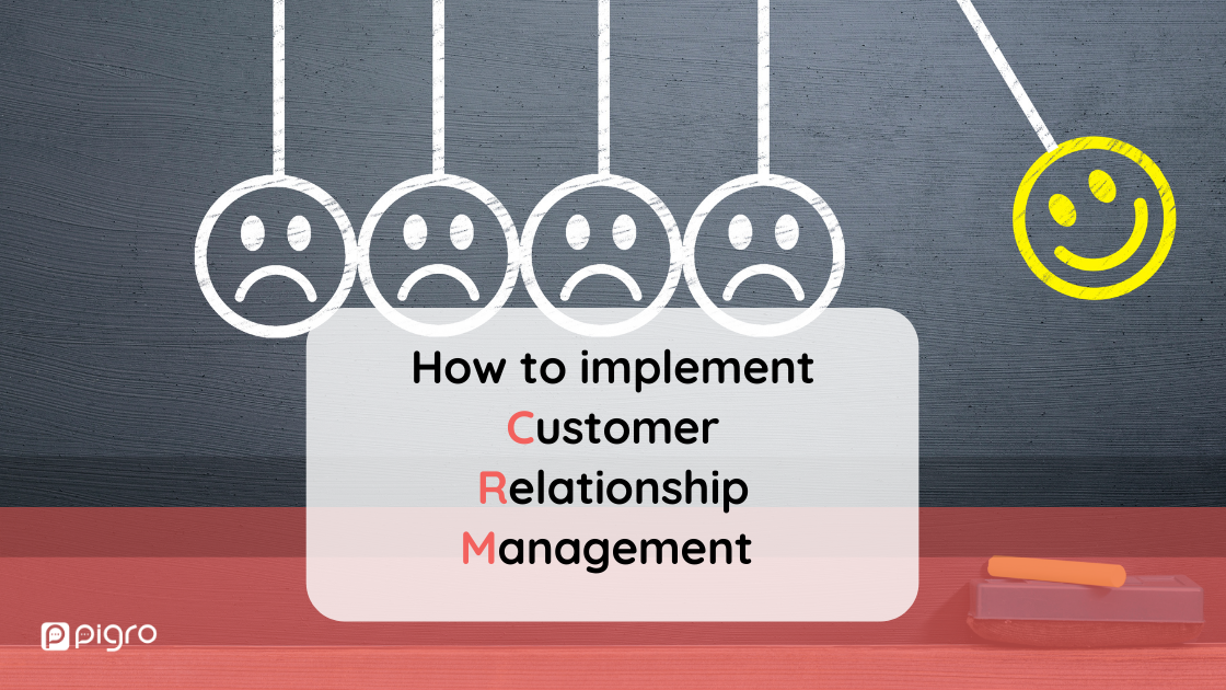 How to implement Customer Relationship Management to build customer loyalty