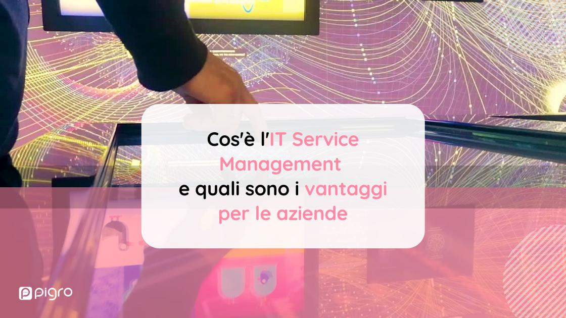 IT Service Management: cos'è l'ITSM e quali sono i vantaggi per le aziende
