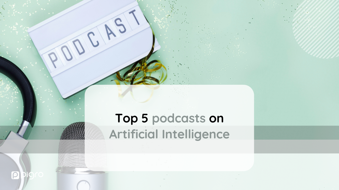 AI Podcasts: Top 5 podcasts on Artificial Intelligence