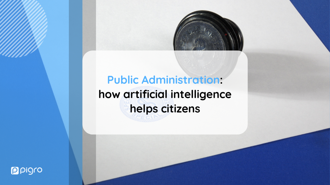 Public Administration: how artificial intelligence helps citizens